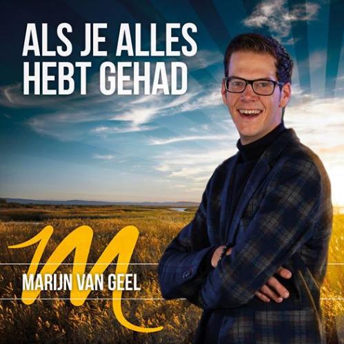 Marijn Van Geel Bezingt In Nieuw Nummer De Essentie Van Het